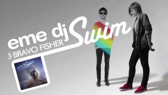 Eme Dj publica Swim junto a Bravo Fisher