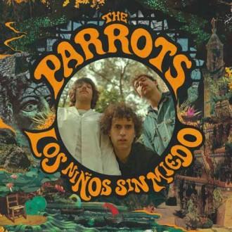 The Parrots - Los ninos sin miedo