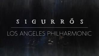 Disfruta íntegro del concierto de Sigur Rós con la orquesta filarmónica de Los Angeles