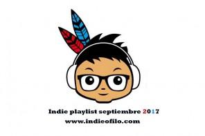 Indie Playlist Indieófilo septiembre 2017